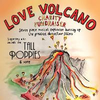 Roll Up Roll Up for the Love Volcano Charity Spectacular!