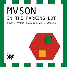 MVSON in the Parking Lot PT2