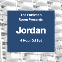 The Funktion Room Presents Jordan (4hr DJ Set)