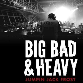 Big Bad and Heavy