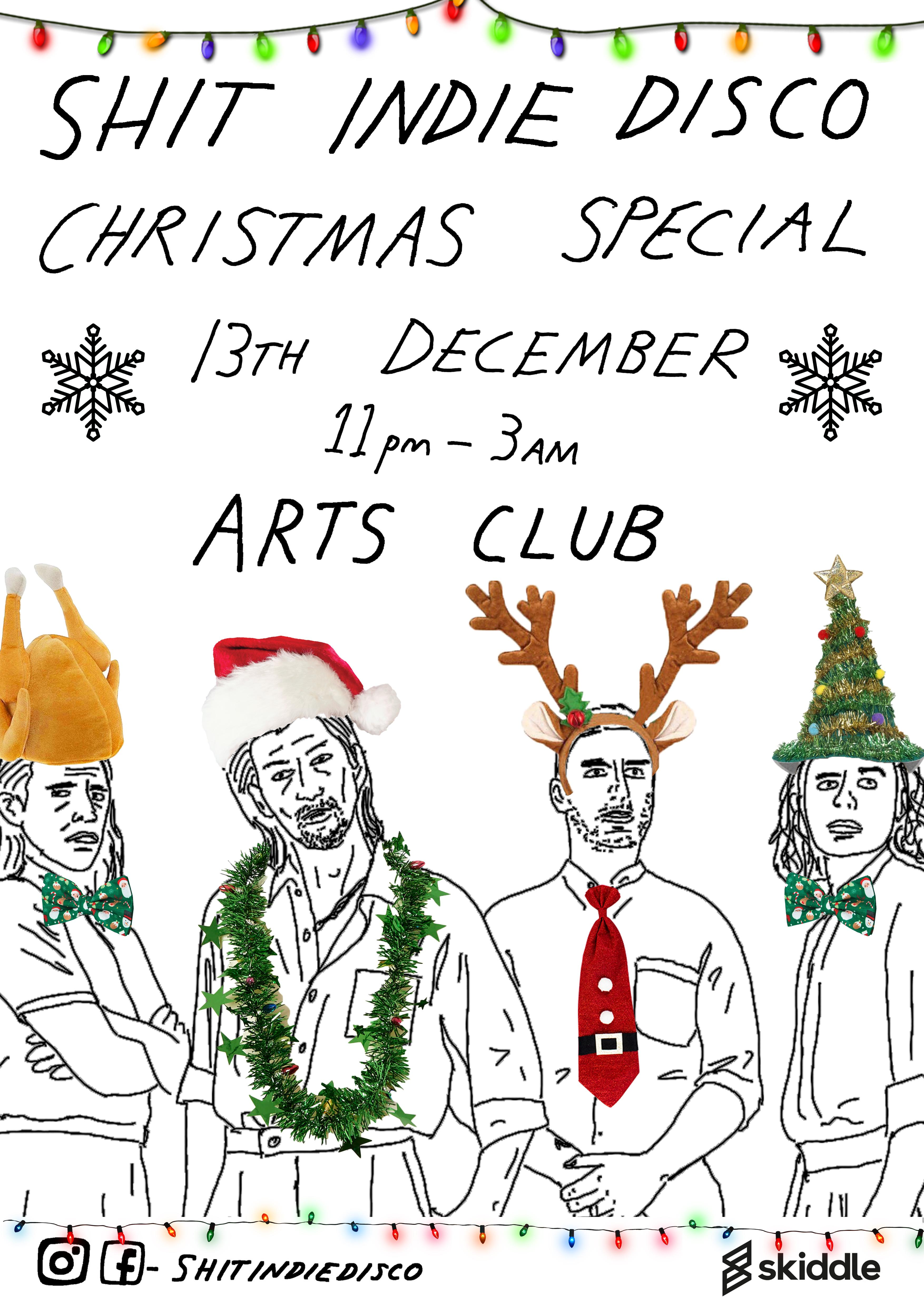 Shit Indie Disco - End Of Term/Xmas Special Tickets | Arts Club ...
