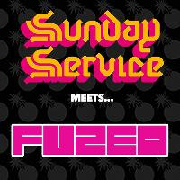 Sunday Service meets Fuzed 3rd Birthday