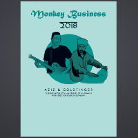 Monkey Business 2018 (Aziz & Goldfinger)