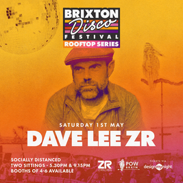 Brixton Disco Festival: Rooftop Series with Dave Lee ZR