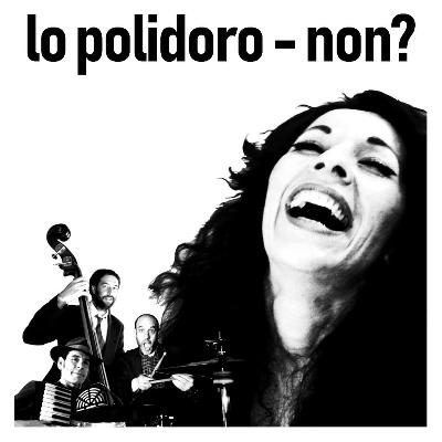 Lo polidoro - non? Tickets | The Rose Hill Brighton | Thu 23rd May