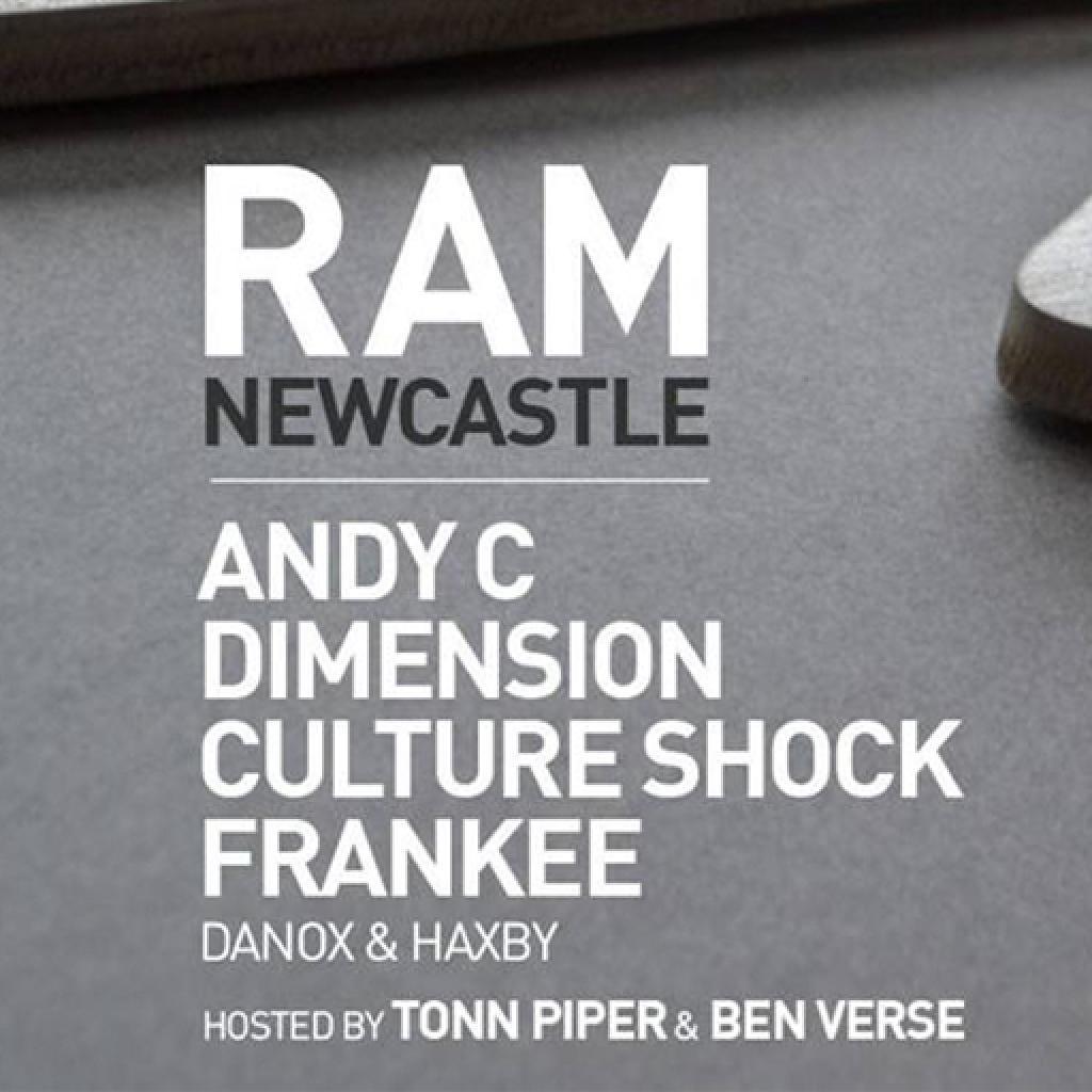 RAM Newcastle / Andy C / Dimension / Culture Shock / Frankee - O