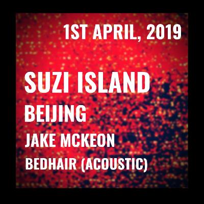 Suzi Island, Beijing, Jake Mckeon + Bedhair (acoustic)