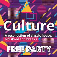 Culture [Free House Night]