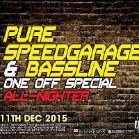 Pure Speedgarage & Bassline One Off Special