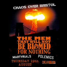 Chaos Over Bristol - The Men That Will Not Be Blamed For Nothing