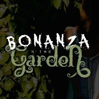 Bonanza in the Garden
