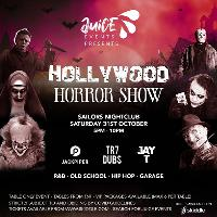 Juice Events Presents - Hollywood Horror Show