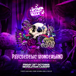 Down The Rabbit Hole; Psychedelic Wonderland 🍄 29.10.21
