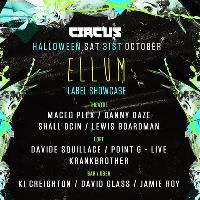 Circus Halloween : Ellum label showcase