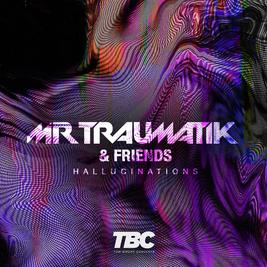 mrtraumatik + friends - the hallucinations tour