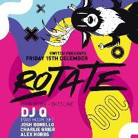 Rotate #3 w/ DJ Q (2 Hour Set)