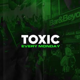 LAUNCH NIGHT - Toxic Norwich every Monday @ Bar & Beyond! £2 Drinks!