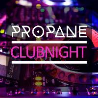 Propane House & Techno ClubNight
