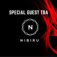 Nibiru Presents: Special Guest TBA