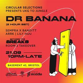 Circular Selections: Dr. Banana 2hr set - UKG/Jungle