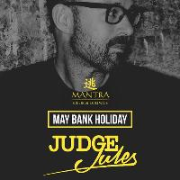 Judge Jules - May Bank Holiday