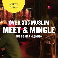 Muslim Meet and Mingle, London - Over 30s