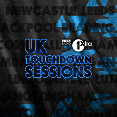 1Xtra UK Touchdown Sessions – Scotland & North England Focus
