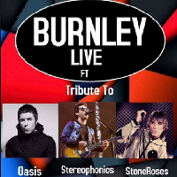 BURNLEY LIVE Tribute To Oasis, Stereophonics, Stoneroses
