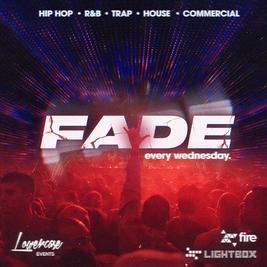 Fade Every Wednesday @ Fire & Lightbox London