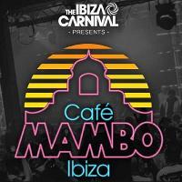 Ibiza Carnival Presents Cafe Mambo [Chester]