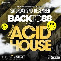 Back To 88 Presents A Night Of Acid House