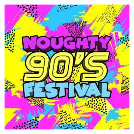 Noughty 90's Festival Brighton 2022