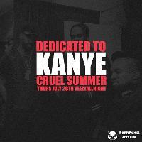 Dedicated To Kanye : Cruel Summer #YeezyAllNight