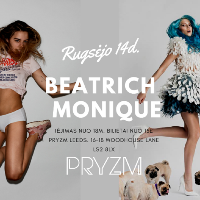 Monique + Beatrich + DJ Paulius Leeds rugsėjo 14d.