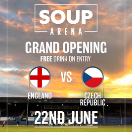 Soup Arena Grand opening with England V Czech Republic
