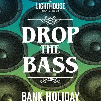 Drop The Bass: Bank Holiday