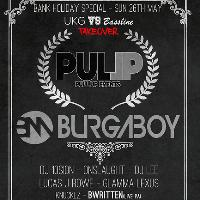 Pull Up Events Present Burgaboy - Bank Hol UKG vs Bassline