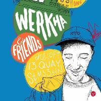 Werkha + Shebekeke + Clarky + DJ at the Loft, Manchester