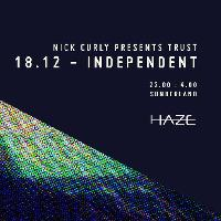 Nick Curly Presents Trust - HAZE 2nd Birthday @ Independent
