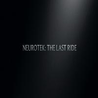 LEGENDS Present NEUROTEK: The Last Ride