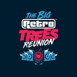 The BIG Retro Trees Reunion Part 2 Tickets   Rainton Arena Houghton-le-Spring    Fri 10th April 2020 Lineup