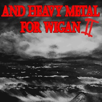 And Heavy Metal For Wigan 2