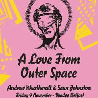 A Love From Outer Space(feat. Andrew Weatherall & Sean Johnston)