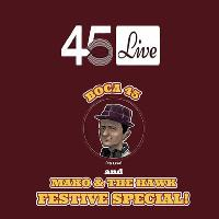 45 Live Festive Special with Mako & The Hawk