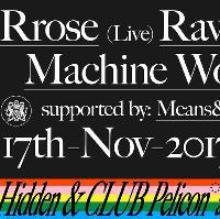 Hidden X Pelicon, Rrose [Live], Machine Woman [Live], Raw Data
