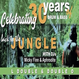 Back To The Jungle -celebrating 30yrs of drum & bass