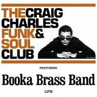 Craig charles funk n soul club ft booka brass band live Where does craig charles live