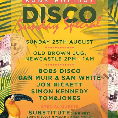 BANK HOLIDAY DISCO SUNDAY SPECIAL