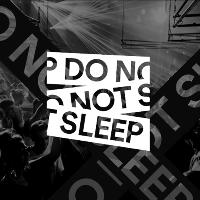 Do Not Sleep Manchester