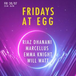 Fridays at EGG: Riaz Dhanani, Marcellus, Emma Knight & Will Watt